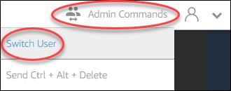En el área de la parte superior derecha del escritorio del constructor de imágenes, elija Admin Commands (Comandos de administración), Switch User (Cambiar ...